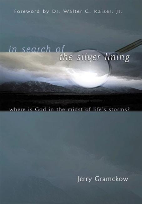 In Search of the Silver Lining: Where Is God in the Midst of Life's Storms? als Taschenbuch