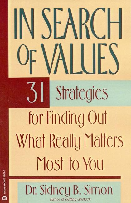 In Search of Values: 31 Strategies for Finding Out What Really Matters Most to You als Taschenbuch