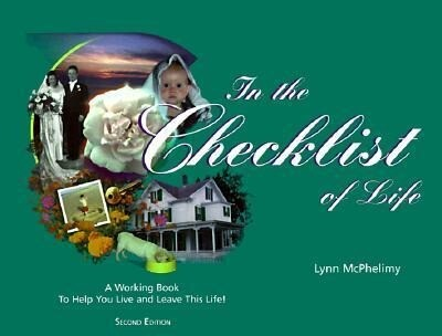 """In the Checklist of Life: A """"Working Book"""" to Help You Live and Leave This Life! als Taschenbuch"""
