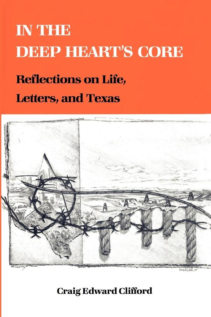 In the Deep Heart's Core: Reflections on Life, Letters, and Texas als Taschenbuch