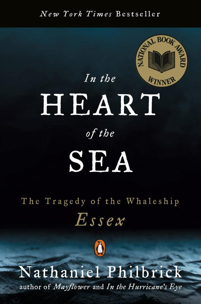 In the Heart of the Sea: The Tragedy of the Whaleship Essex als Buch