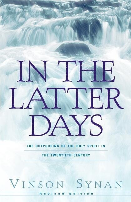 In the Latter Days: The Outpouring of the Holy Spirit in the Twentieth Century als Taschenbuch