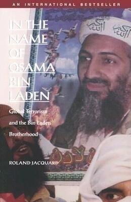 In the Name of Osama Bin Laden: Global Terrorism and the Bin Laden Brotherhood als Buch