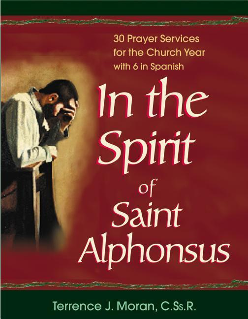 In the Spirit of Saint Alphonsus: 30 Prayer Services for the Church Year als Taschenbuch