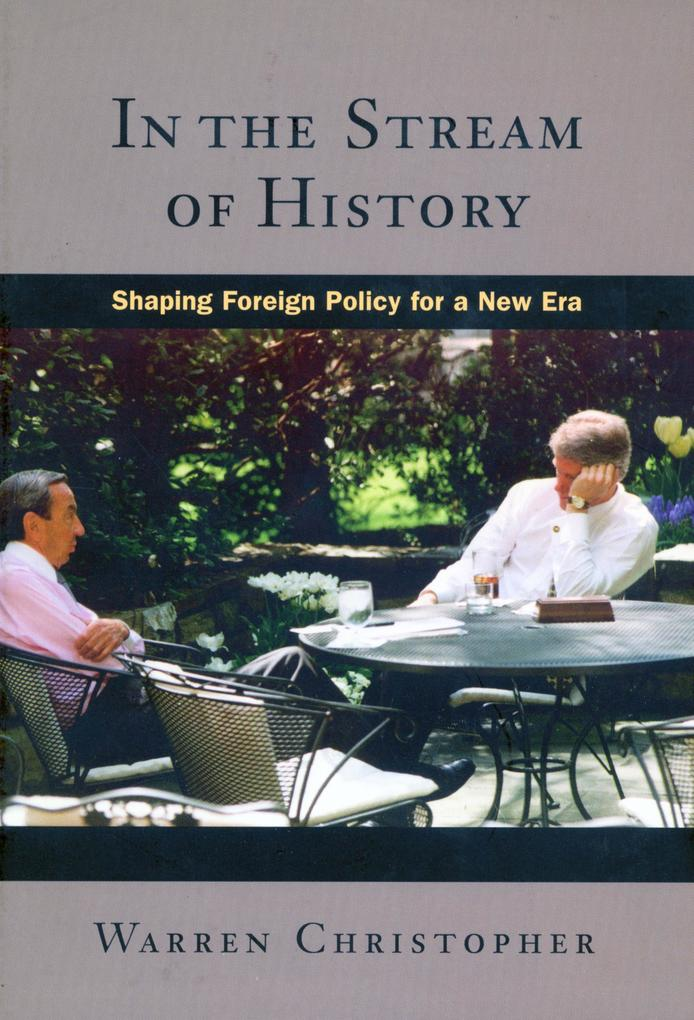 In the Stream of History: Shaping Foreign Policy for a New Era als Taschenbuch