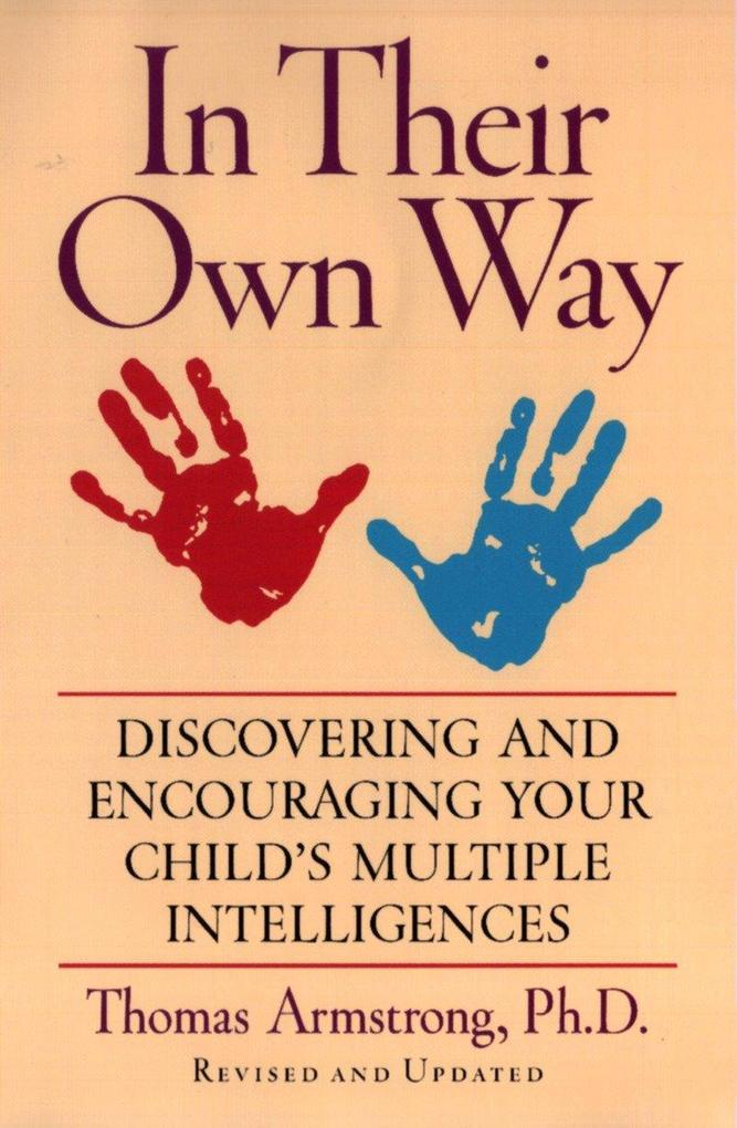 In Their Own Way: Discovering and Encouraging Your Child's Multiple Intelligences als Taschenbuch