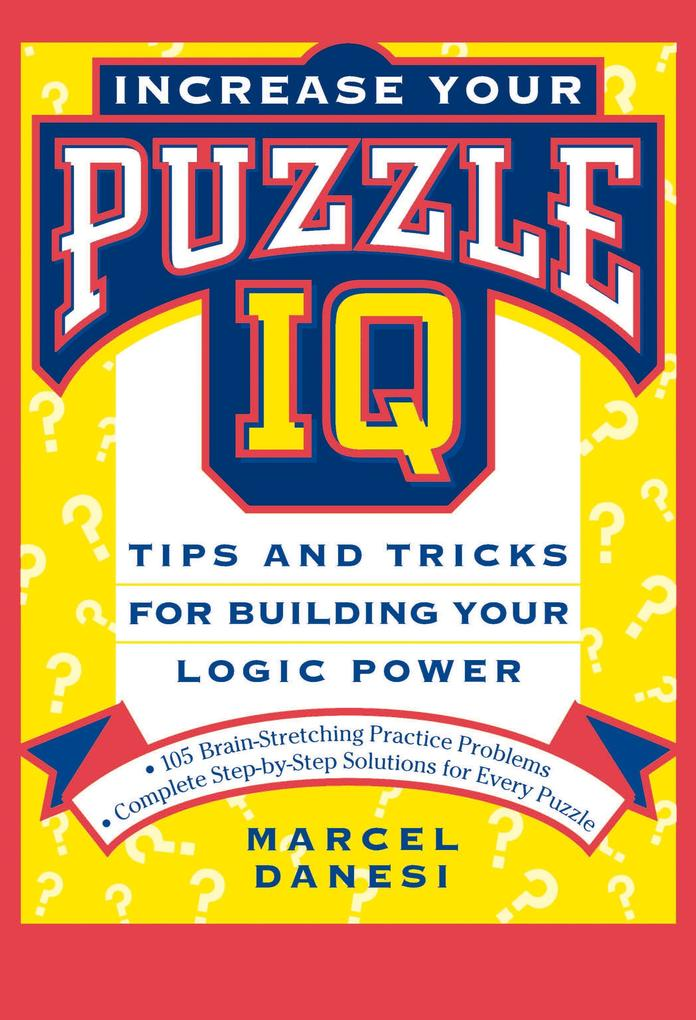 Increase Your Puzzle IQ: Tips and Tricks for Building Your Logic Power als Taschenbuch