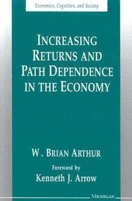 Increasing Returns and Path Dependence in the Economy als Taschenbuch