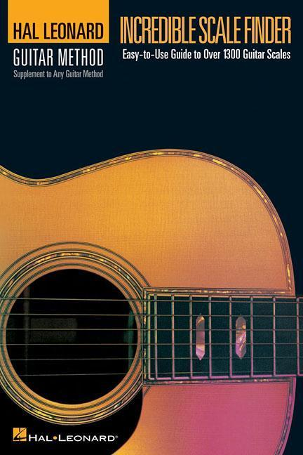 Incredible Scale Finder: A Guide to Over 1,300 Guitar Scales 6 X 9 Ed. Hal Leonard Guitar Method Supplement als Taschenbuch