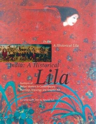 India: A Historical Lila----Auctions of Indian Modern and Contemporary als Taschenbuch