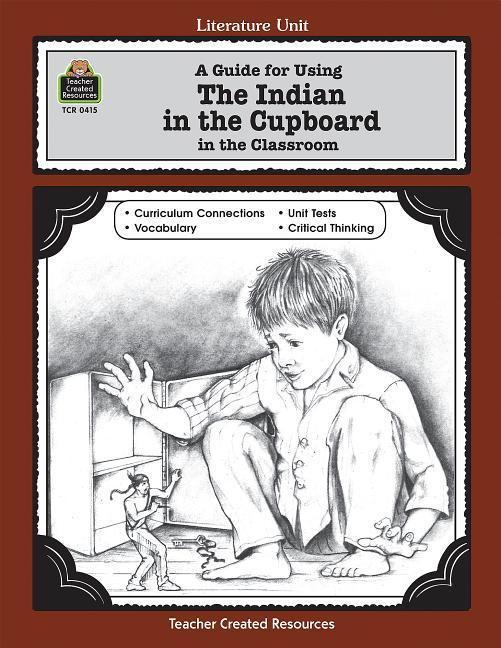 A Guide for Using the Indian in the Cupboard in the Classroom als Taschenbuch