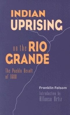 Indian Uprising on the Rio Grande: The Pueblo Revolt of 1680 als Taschenbuch