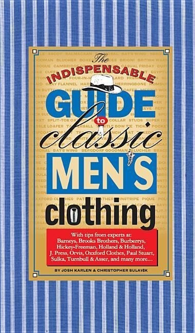The Indispensable Guide to Classic Men's Clothing als Taschenbuch