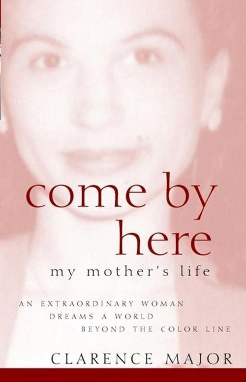 Come by Here: My Mother's Life als Buch