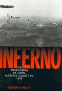 Inferno: The Firebombing of Japan, March 9-August 15,1945 als Buch