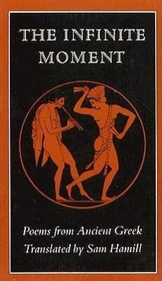 The Infinite Moment: Poems from Ancient Greek als Taschenbuch