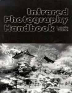 Infrared Photography Handbook als Taschenbuch