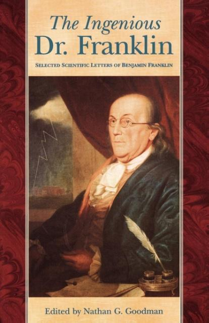 Ingenious Dr. Franklin: Selected Scientific Letters of Benjamin Franklin als Taschenbuch