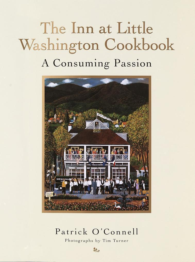 The Inn at Little Washington Cookbook: A Consuming Passion als Buch