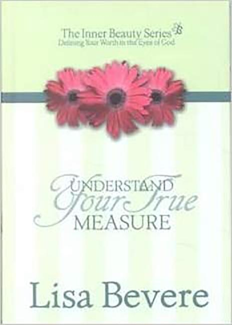 Understanding Your True Measure: The Inner Beauty Series, 1 als Buch