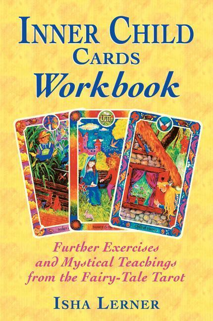 Inner Child Cards Workbook: Further Exercises and Mystical Teachings from the Fairy-Tale Tarot als Taschenbuch