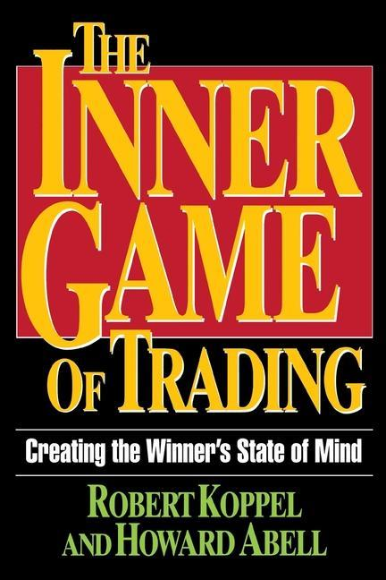 The Inner Game of Trading: Creating the Winneras State of Mind als Taschenbuch