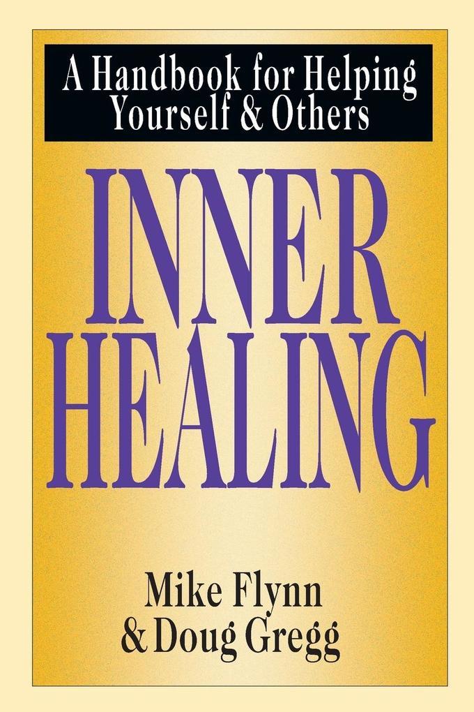 Inner Healing: A Handbook for Helping Yourself & Others als Taschenbuch