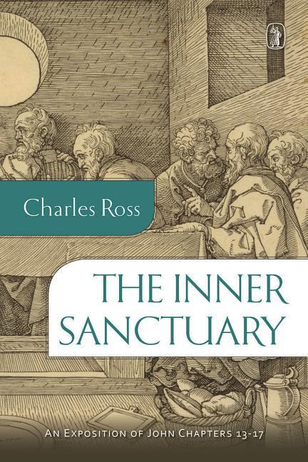 The Inner Sanctuary: An Exposition of John Chapters 13- 17 als Taschenbuch