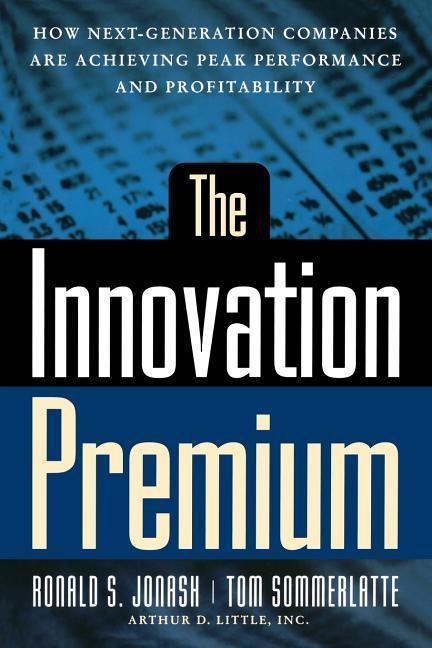 The Innovation Premium: How Next Generation Companies Are Achieving Peak Performance and Profitability als Taschenbuch