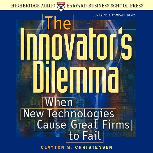 The Innovator's Dilemma: When New Technologies Cause Great Firms to Fail als Hörbuch