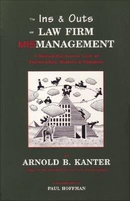 The Ins & Outs of Law Firm Mismanagement: A Behind-The-Scenes Look at Fairweather, Winters & Sommers als Taschenbuch