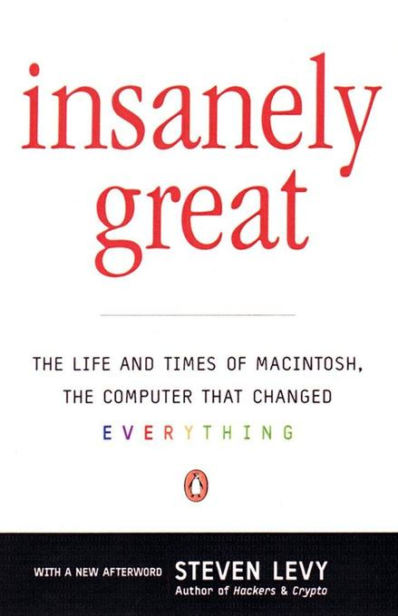 Insanely Great: The Life and Times of Macintosh, the Computer That Changed Everything als Taschenbuch