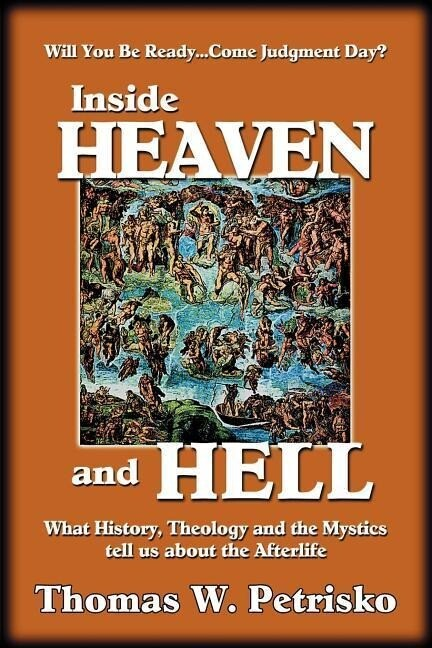 Inside Heaven and Hell: What History, Theology and the Mystics Tell Us about the Afterlife als Taschenbuch