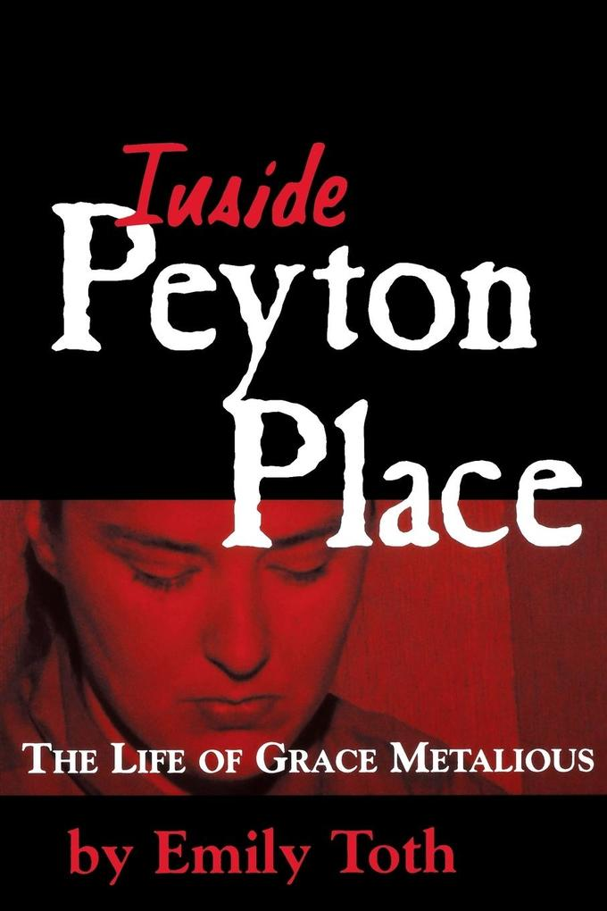 Inside Peyton Place: The Life of Grace Metalious als Taschenbuch