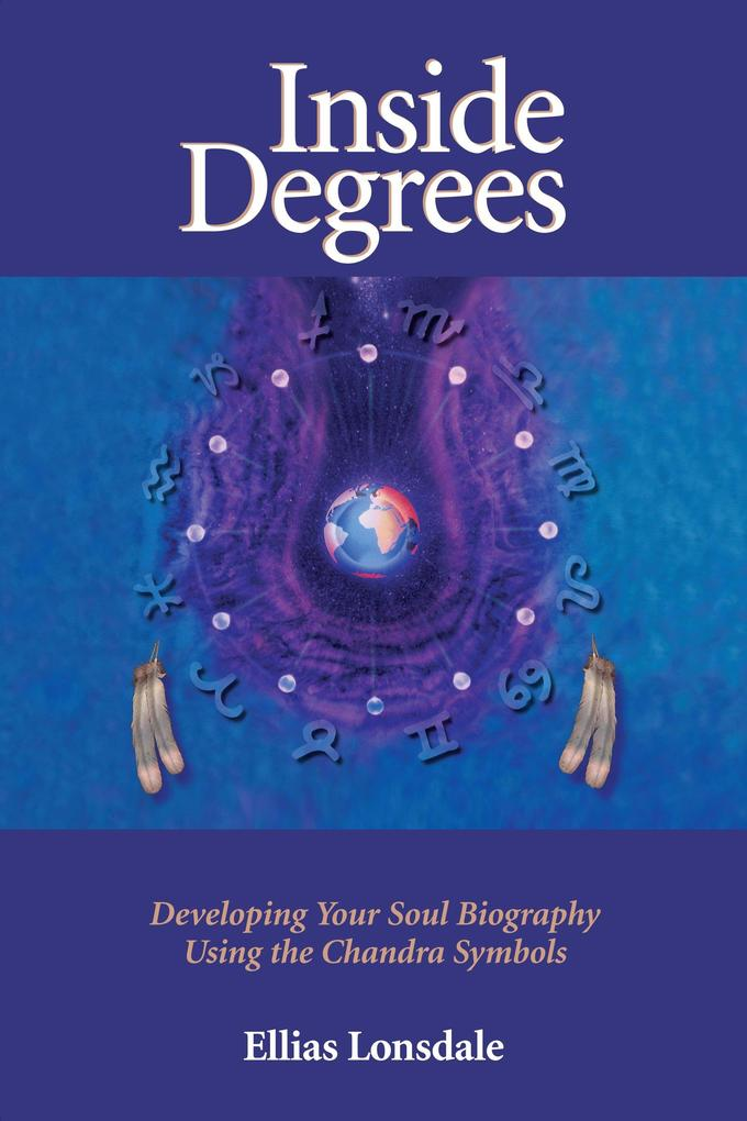 Inside Degree: Developing Your Soul Biography Using the Chandra Symbols als Taschenbuch