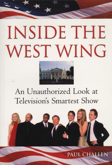 Inside the West Wing: An Unauthorized Look at Television's Smartest Show als Taschenbuch