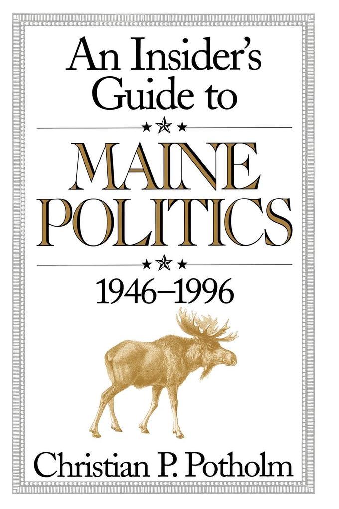 An Insider's Guide to Maine Politics 1946-1996 als Taschenbuch