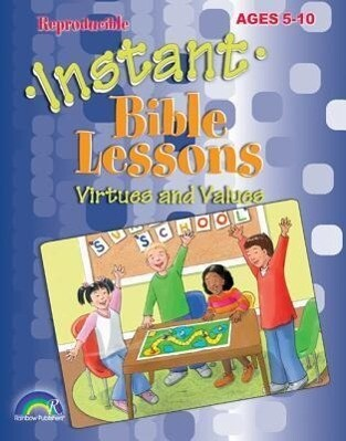 Instant Bible Lessons: Virtues and Values: Ages 5-10 als Taschenbuch