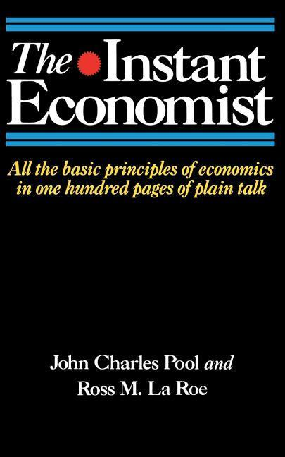 The Instant Economist: All the Basic Principles of Economics in 100 Pages of Plain Talk als Taschenbuch