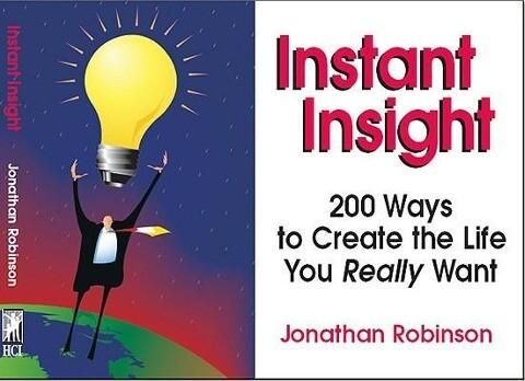 Instant Insight: 200 Ways to Create the Life You Really Want als Taschenbuch