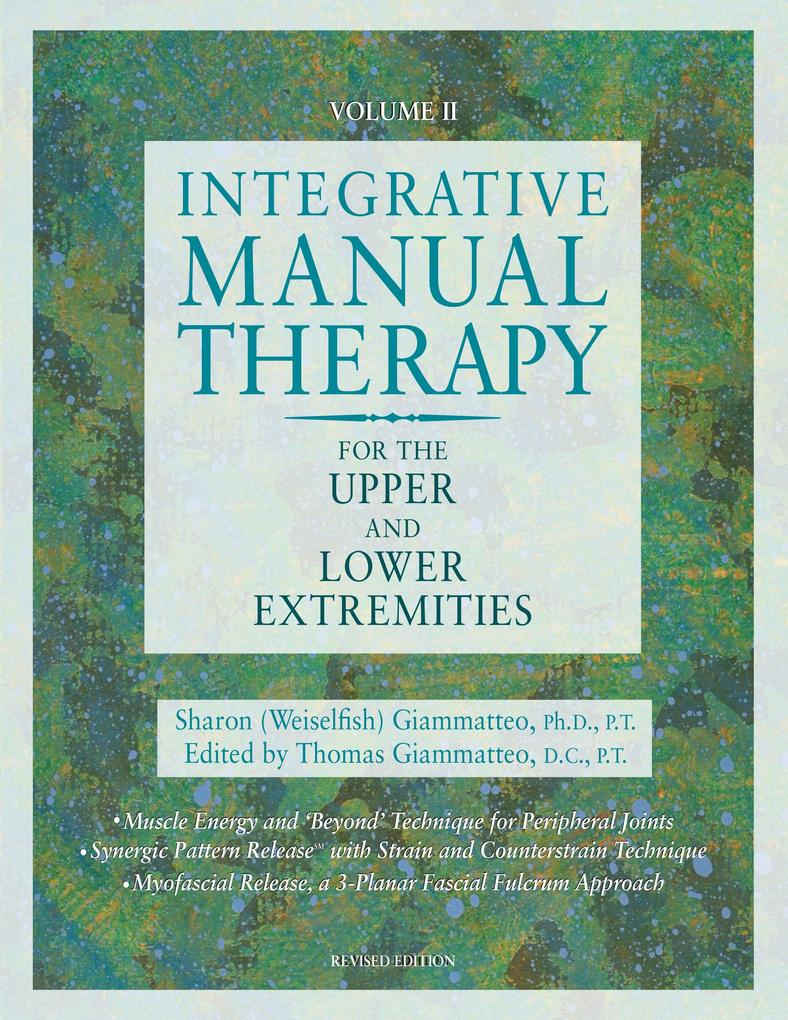 Integrative Manual Therapy for the Upper and Lower Extremities als Buch