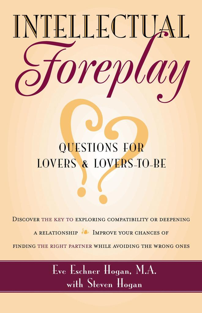 Intellectual Foreplay: A Book of Questions for Lovers and Lovers-To-Be als Taschenbuch
