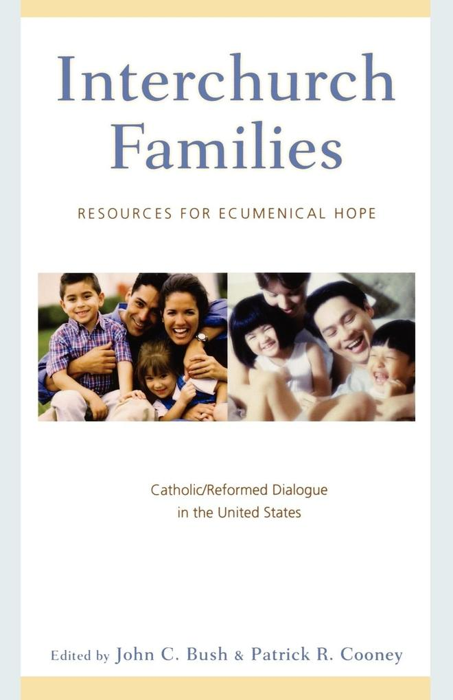Interchurch Families: Resources for Ecumenical Hope: Catholic/Reformed Dialogue in the United States als Taschenbuch