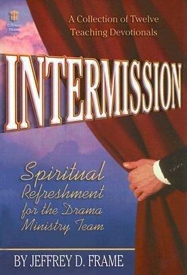 Intermission: Spiritual Refreshment for the Drama Ministry Team als Taschenbuch