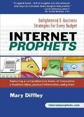 Internet Prophets: Enlightened E Business Strategies for Every Budget als Taschenbuch