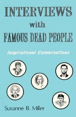 Interviews with Famous Dead People: Inspirational Coversations als Taschenbuch