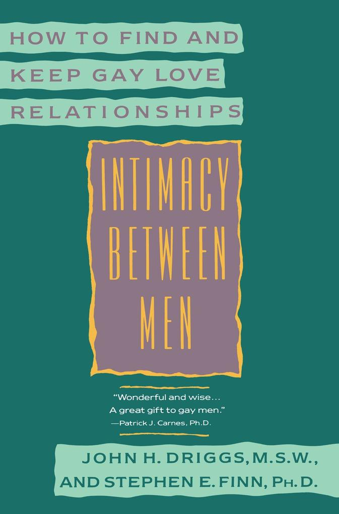 Intimacy Between Men: How to Find and Keep Gay Love Relationships als Taschenbuch