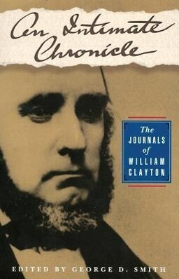 An Intimate Chronicle: The Journals of William Clayton als Taschenbuch