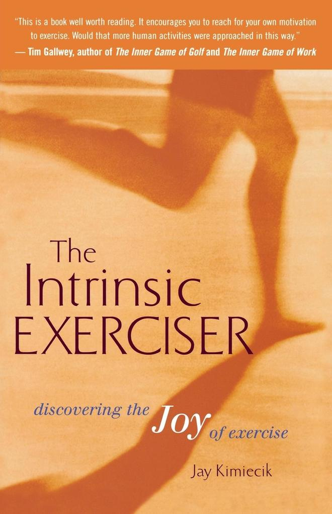 The Intrinsic Exerciser: Discovering the Joy of Exercise als Taschenbuch