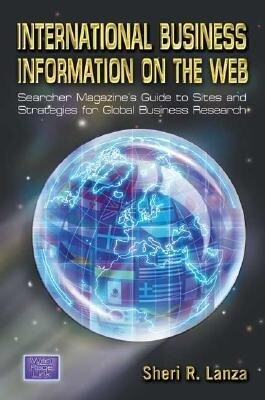 International Business Information on the Web: Searcher Magazine's Guide to Sites & Strategies for Global Business Research als Taschenbuch